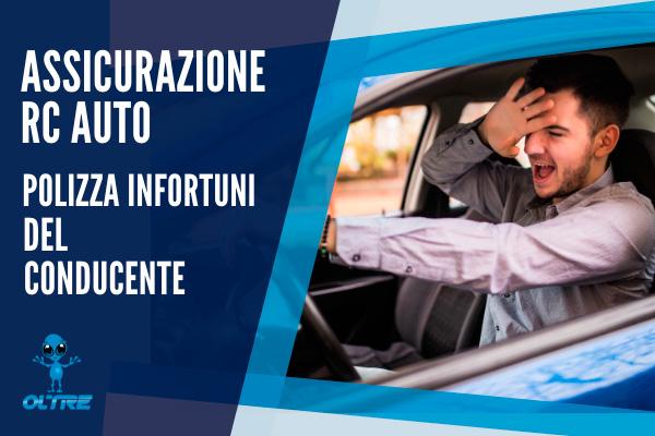 Assicurazione RC Auto: Polizza Infortuni Del Conducente