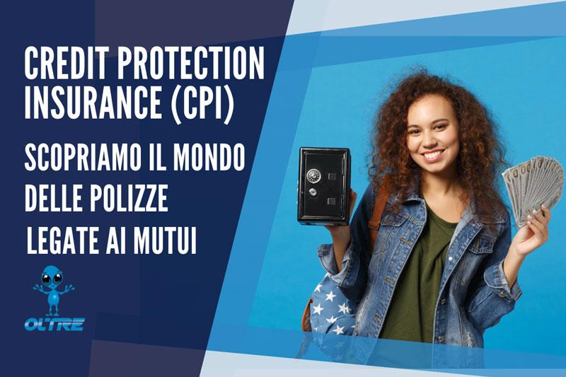CPI (Credit Protection Insurance): Scopriamo le polizze legate ai mutui